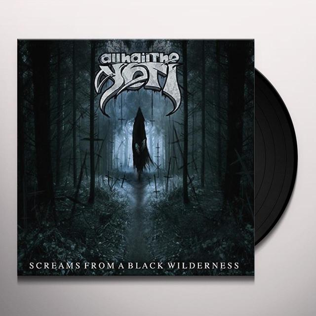 All Hail The Yeti SCREAMS FROM A BLACK WILDERNESS Vinyl Record