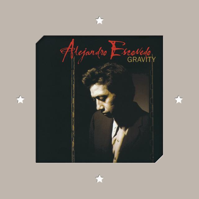Alejandro Escovedo GRAVITY Vinyl Record - 180 Gram Pressing, Digital Download Included