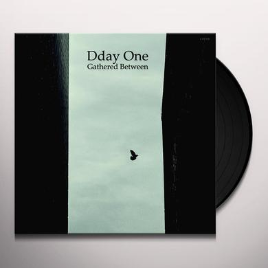 Dday One GATHERED BETWEEN Vinyl Record