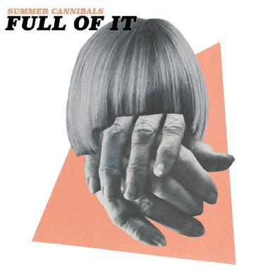 Summer Cannibals FULL OF IT Vinyl Record