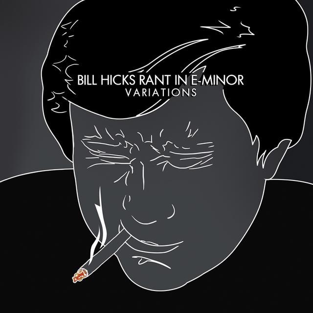 Bill Hicks RANT IN E-MINOR: VARIATIONS Vinyl Record