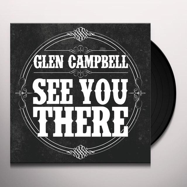Glen Campbell SEE YOU THERE Vinyl Record - Picture Disc, Digital Download Included