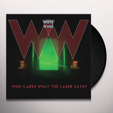 WHITE WINE WHO CARES WHAT Vinyl Record