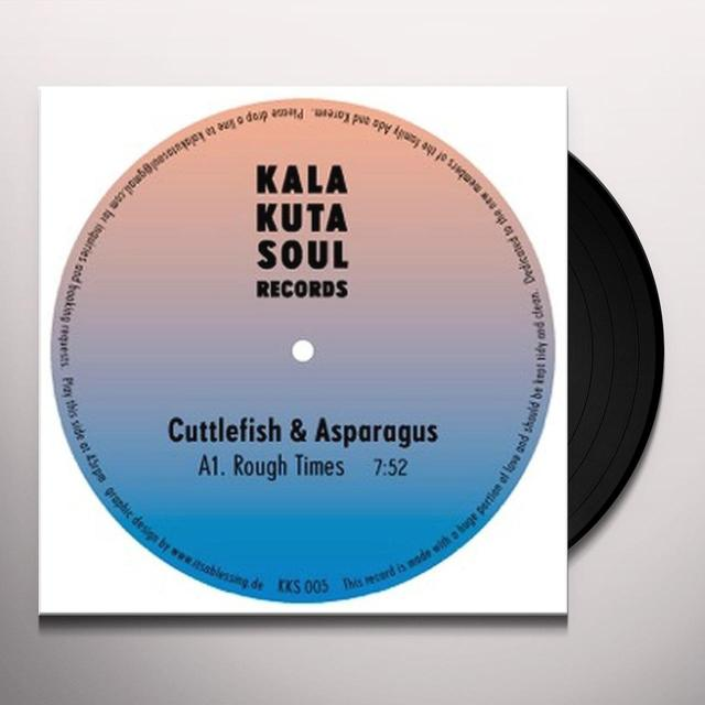CUTTLEFISH & ASPARAGUS ROUGH TIMES Vinyl Record