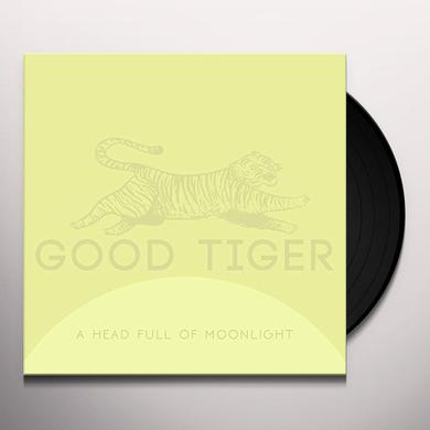 Good Tiger HEAD FULL OF MOONLIGHT Vinyl Record