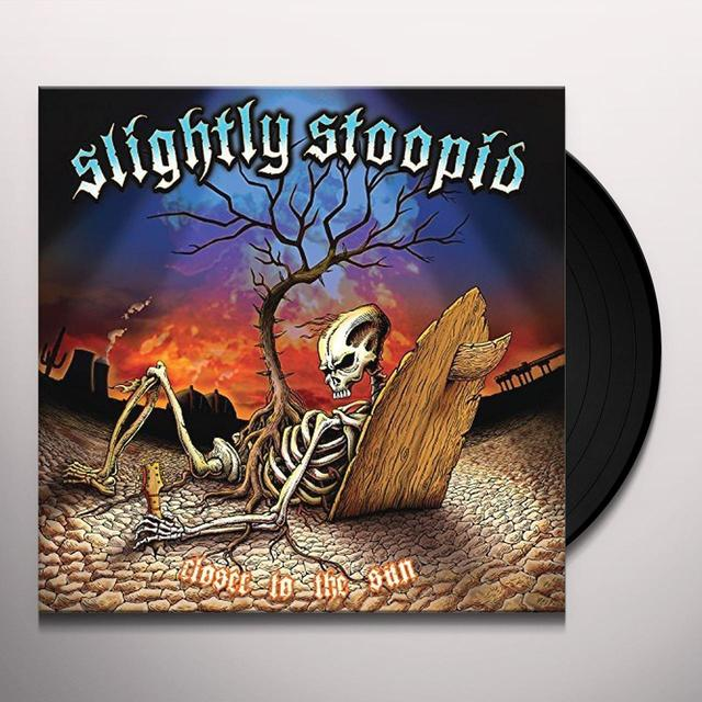 Slightly Stoopid CLOSER TO THE SUN Vinyl Record