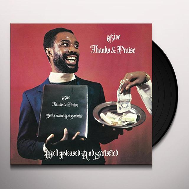 WELL PLEASED AND SATISFIED GIVE THANKS AND PRAISE Vinyl Record