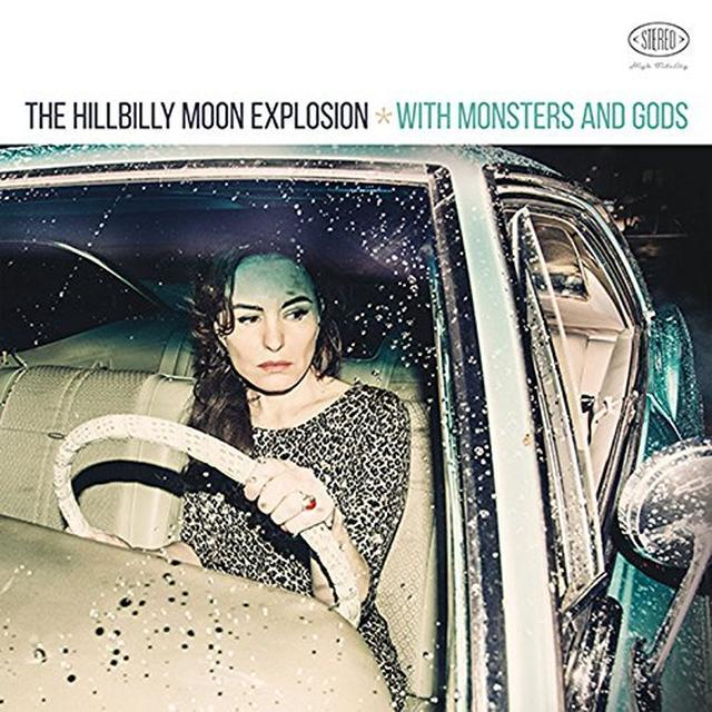 The Hillbilly Moon Explosion WITH MONSTERS & GODS Vinyl Record