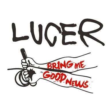 Lucer BRING ME GOOD NEWS Vinyl Record