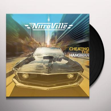 NITROVILLE CHEATING THE HANGMAN Vinyl Record