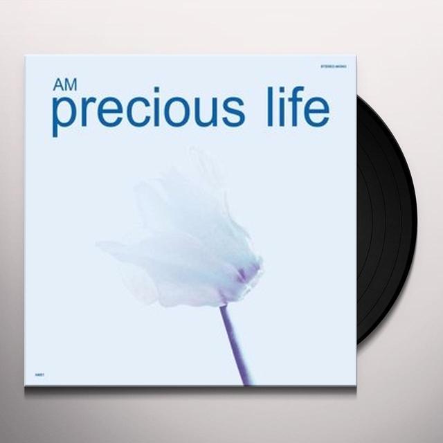 Am PRECIOUS LIFE Vinyl Record