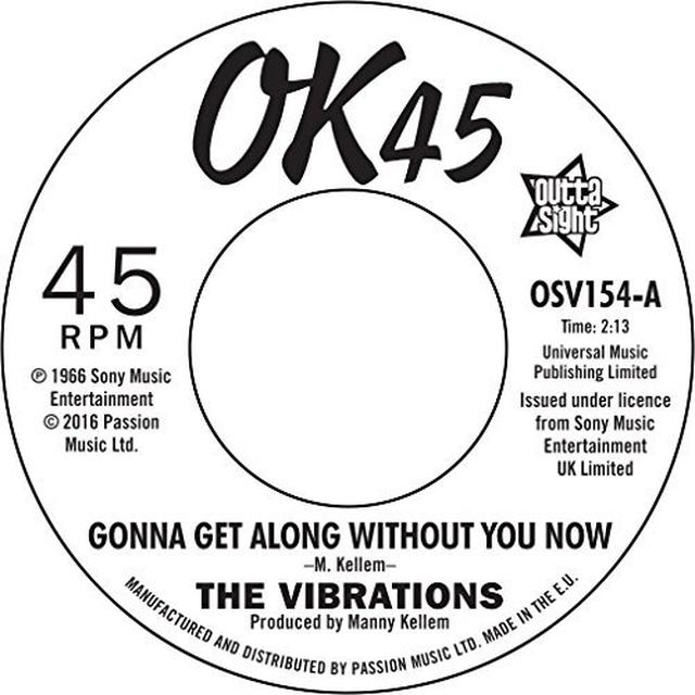 The Vibrations GONNA GET ALONG WITHOUT YOU NOW / CAUSE YOU'RE Vinyl Record