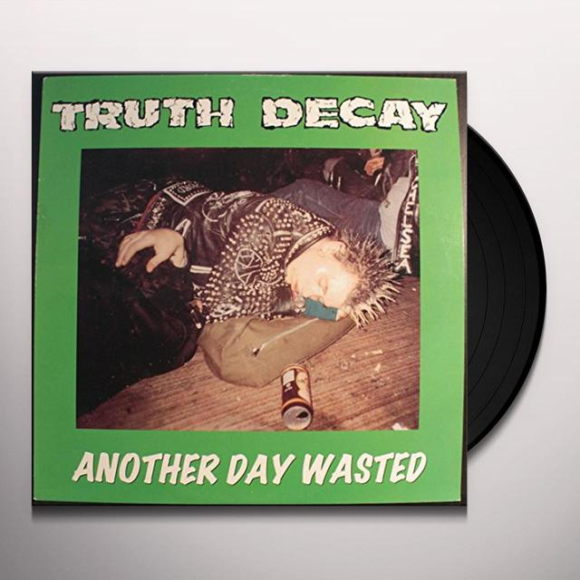 TRUTH DECAY ANOTHER DAY WASTED Vinyl Record