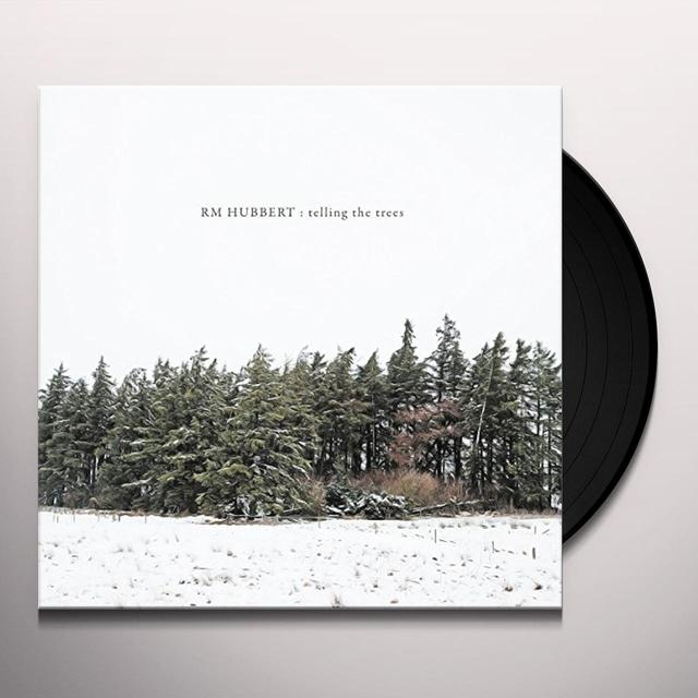 Rm Hubbert TELLING THE TREES Vinyl Record - UK Release