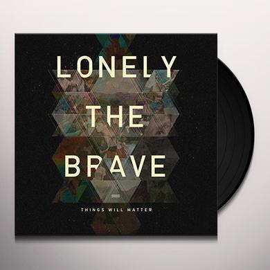 Lonely The Brave THINGS WILL MATTER Vinyl Record - UK Import