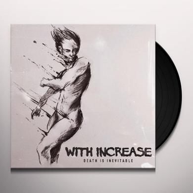 With Increase DEATH IS INEVITABLE Vinyl Record