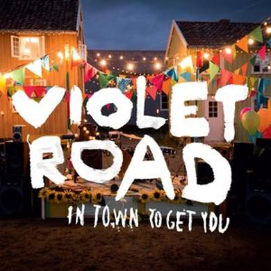 Violet Road IN TOWN TO GET YOU (GER) Vinyl Record