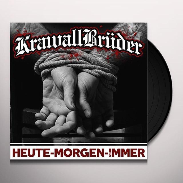 KRAWALLBRUEDER HEUTE MORGEN FUER IMMER Vinyl Record