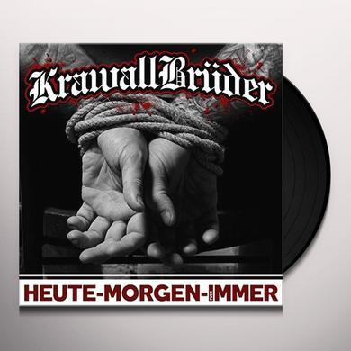 KRAWALLBRUEDER HEUTE MORGEN FUER IMMER (GER) Vinyl Record