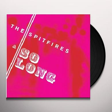 SPITFIRES SO LONG Vinyl Record - UK Import