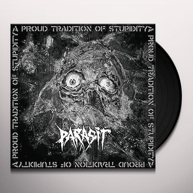 PARASIT PROUD TRADITION OF STUPIDITY Vinyl Record