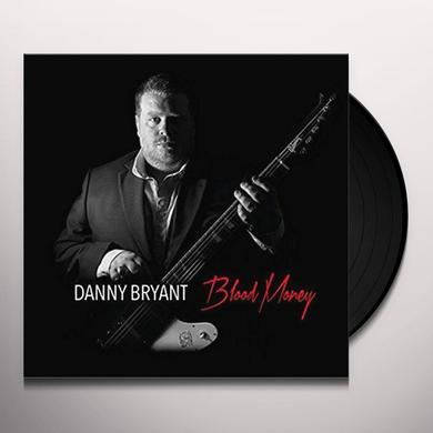 Danny Bryant BLOOD MONEY Vinyl Record