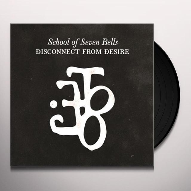 School Of Seven Bells DISCONNECT FROM DESIRE Vinyl Record - UK Import
