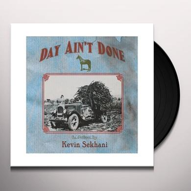 Kevin Sekahni DAY AIN'T DONE Vinyl Record