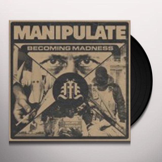 MANIPULATE BECOMING MADNESS Vinyl Record
