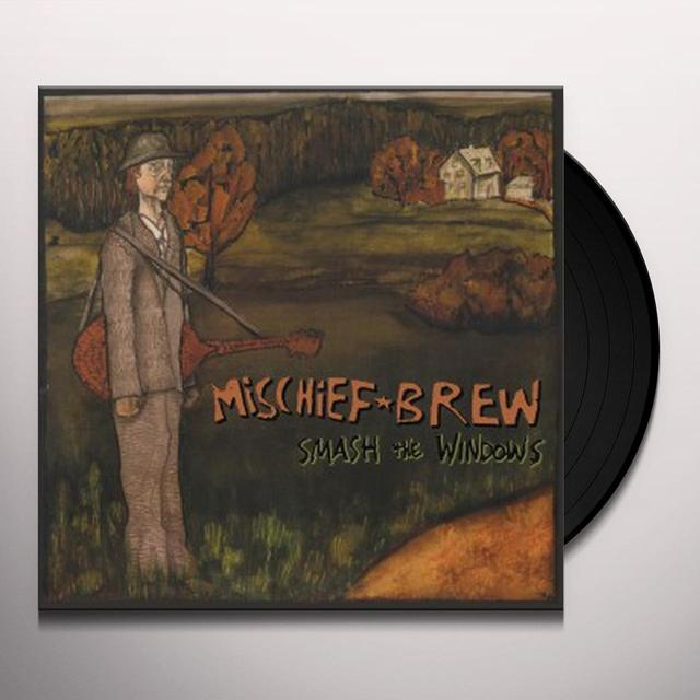 Mischief Brew SMASH THE WINDOWS Vinyl Record