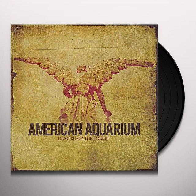 American Aquarium DANCES FOR THE LONELY Vinyl Record