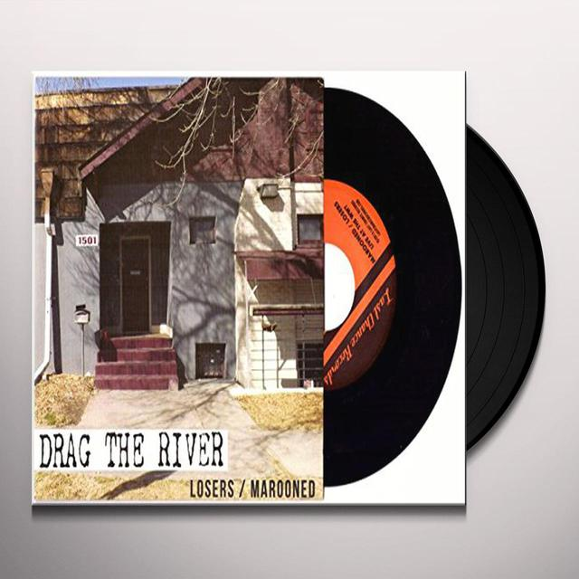 Drag The River LOSERS / MAROONED Vinyl Record