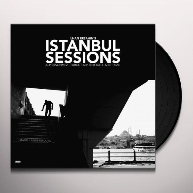 Ilhan Ersahin ISTANBUL SESSIONS: ISTANBUL UNDERGROUND Vinyl Record