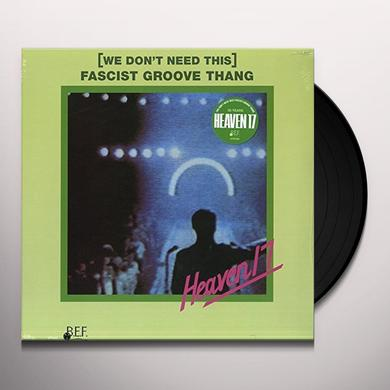 Heaven 17 (WE DON'T NEED THIS) FASCIST GROOVE THANG/DECLINE Vinyl Record