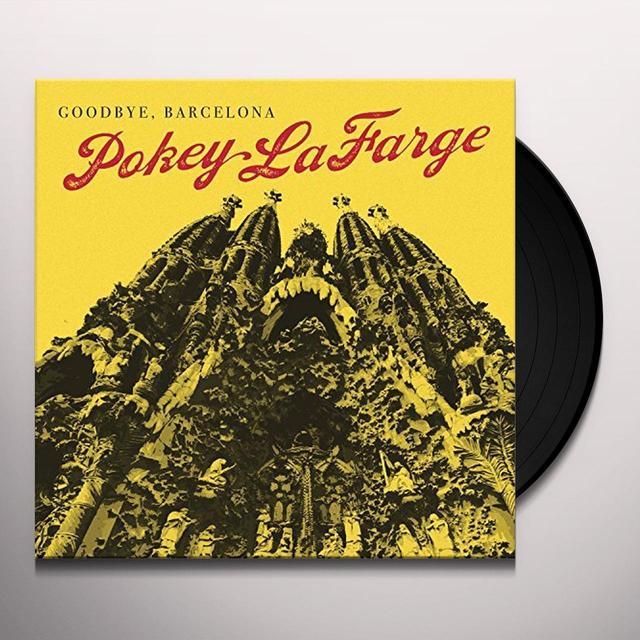 Pokey Lafarge GOODBYE BARCELONA Vinyl Record