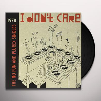 I DON'T CARE: NO FUN & PLUREX SINGLES / VARIOUS Vinyl Record