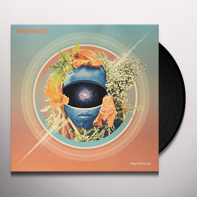 THORNATO THINGS WILL CHANGE Vinyl Record
