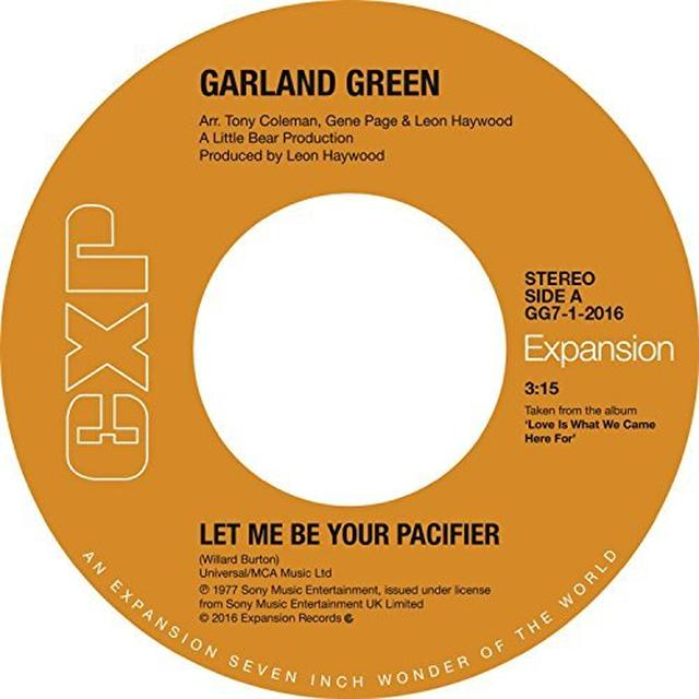 Garland Green LET ME BE YOUR PACIFIER / I'VE QUIT RUNNING THE Vinyl Record