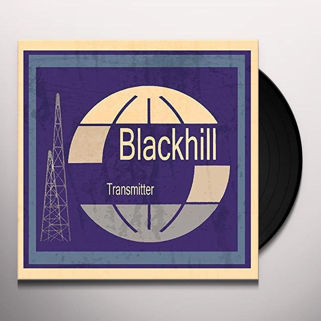 BLACKHILL TRANSMITTER Vinyl Record