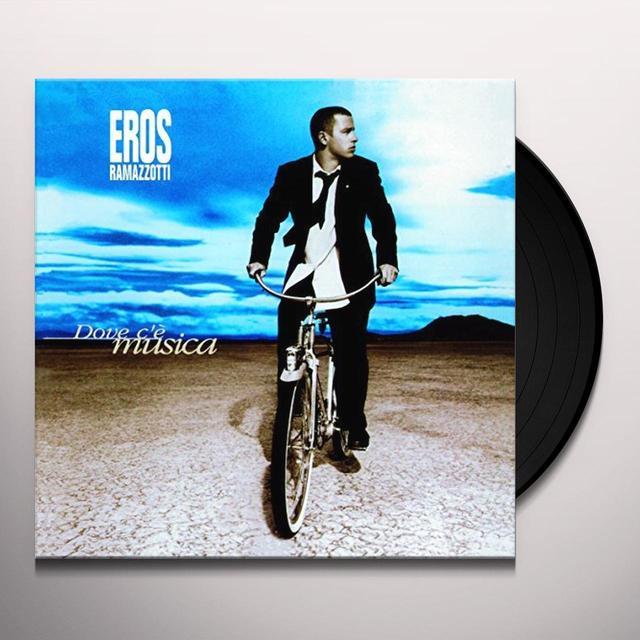 Eros Ramazzotti DOVE C'E MUSICA Vinyl Record - Italy Import