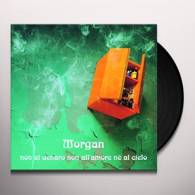 Morgan NON AL DENARO NON ALL'AMORE NE AL CIELO Vinyl Record - Italy Import