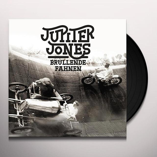 Jupiter Jones BRULLENDE FAHNEN (GER) Vinyl Record