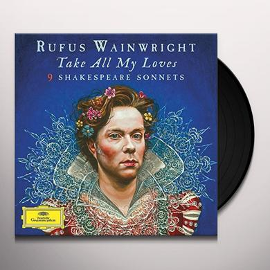 Rufus Wainwright TAKE ALL MY LOVES: 9 SHAKESPEARE SONNETS Vinyl Record - UK Release