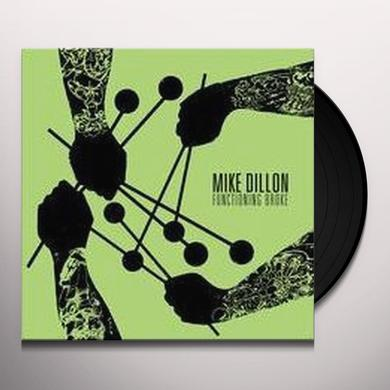 Mike Dillon FUNCTIONING BROKE Vinyl Record