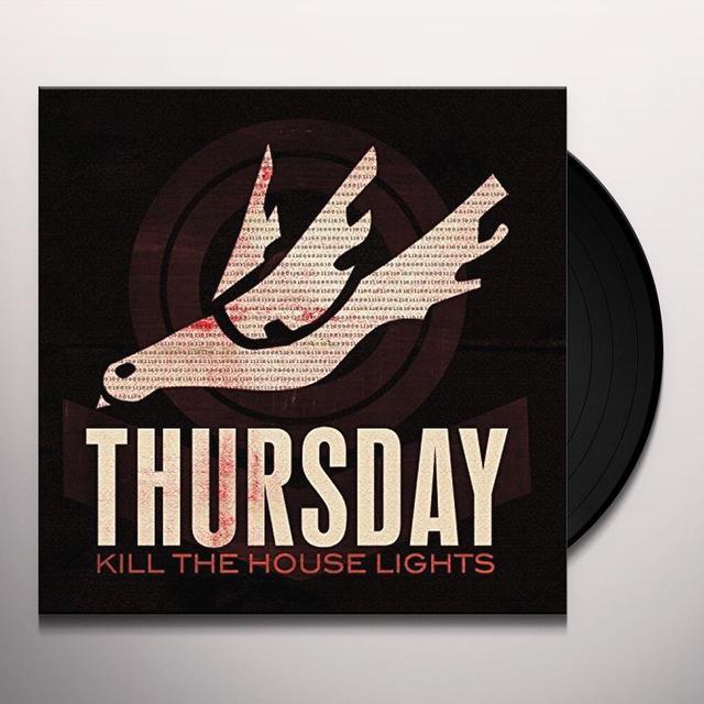 Thursday KILL THE HOUSE LIGHTS Vinyl Record