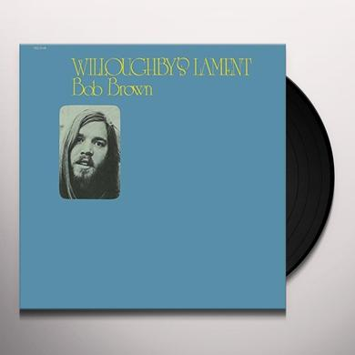 Bob Brown WILLOUGHBY'S LAMENT Vinyl Record