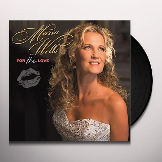 Maria Wells FOR THE LOVE Vinyl Record