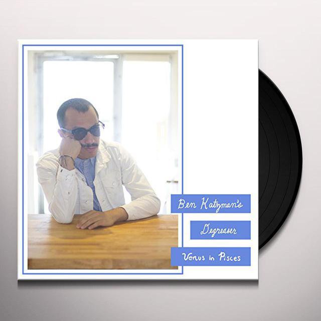 Ben Degreaser Katzman VENUS IN PISCES Vinyl Record