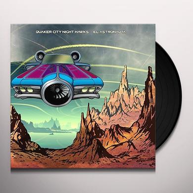 QUAKER CITY NIGHT HAWKS EL ASTRONAUTA Vinyl Record - Gatefold Sleeve, 180 Gram Pressing, Digital Download Included