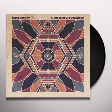 Petar Dundov AT THE TURN OF EQUILIBRIUM Vinyl Record - w/CD
